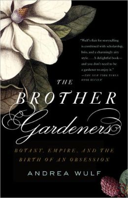 Brother Gardeners: Botany, Empire and the Birth of an Obsession