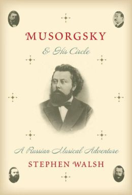 Musorgsky and His Circle: A Russian Musical Adventure