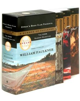 A Summer of Faulkner: Three Novels: As I Lay Dying/ The Sound and the Fury,/Light in August