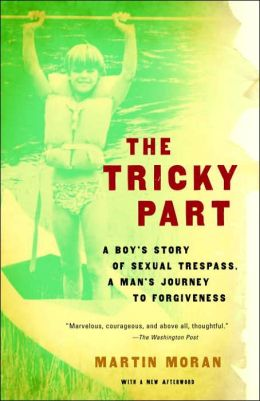 Tricky Part: A Boy's Story of Sexual Trespass, a Man's Journey to Forgiveness