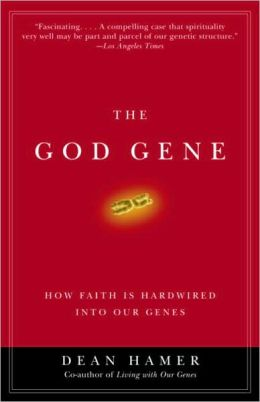 God Gene: How Faith Is Hardwired into Our Genes