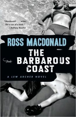 The Barbarous Coast (Lew Archer Series #6)