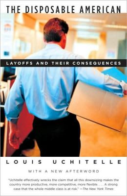 Disposable American: Layoffs and Their Consequences