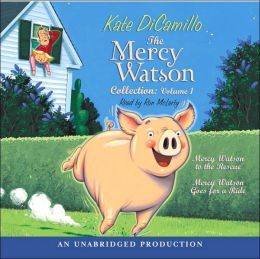 The Mercy Watson Collection, Volume 1: Mercy Watson to the Rescue; Mercy Watson Goes for a Ride