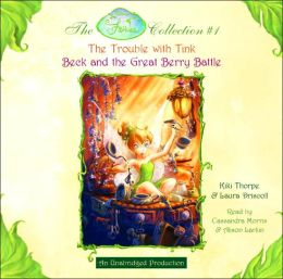 Fairies Collection #1: The Trouble with Tink and Beck and the Great Berry Battle