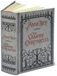 Book Cover Image. Title: The Vampire Chronicles:  Interview with a Vampire, The Vampire Lestat, and The Queen of the Damned (Barnes & Noble Leatherbound Classics Series), Author: Anne Rice