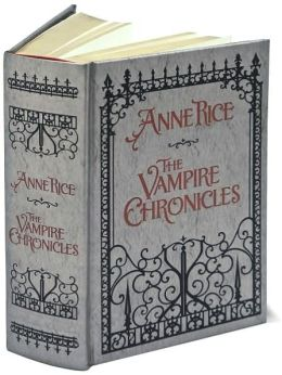 The Vampire Chronicles: Interview with a Vampire, The Vampire Lestat, and The Queen of the Damned (Barnes & Noble Collectible Editions)