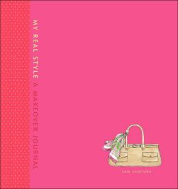 My Real Style: A Makeover Journal