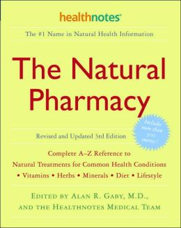 The Natural Pharmacy: Complete A-Z Reference to Alternative Treatments for Common Health Conditions