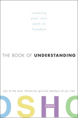 Book of Understanding: Creating Your Own Path to Freedom