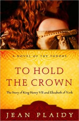 To Hold the Crown: The Story of King Henry VII and Elizabeth of York (Tudor Saga Series)