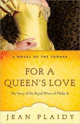 For a Queen's Love: The Stories of the Royal Wives of Philip II