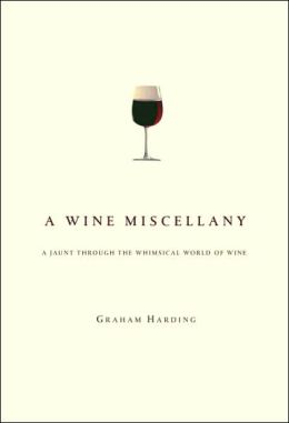 Wine Miscellany: A Jaunt through the Whimsical World of Wine
