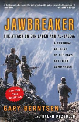 Jawbreaker: The Attack on Bin Laden and Al-Qaeda - A Personal Account by the Cia's Key Field Commander