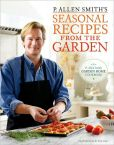 Book Cover Image. Title: P. Allen Smith's Seasonal Recipes from the Garden, Author: P. Allen Smith