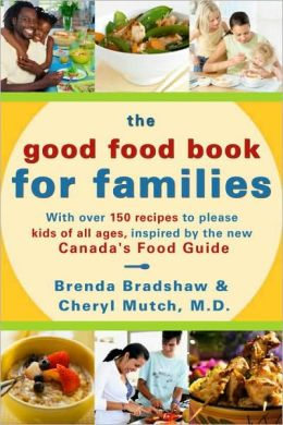 The Good Food Book for Families (DO NOT ORDER - Canadian Edition)
