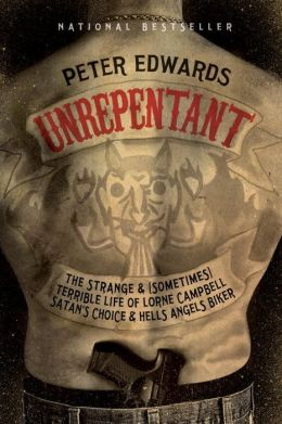 Unrepentant: The Strange and (Sometimes) Terrible Life of Lorne Campbell, Satan's Choice and Hells Angels Biker
