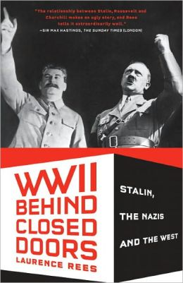 World War II Behind Closed Doors: Stalin, Nazis, and the West