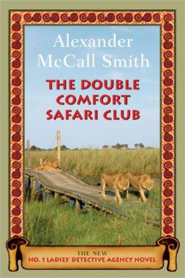 The Double Comfort Safari Club (No. 1 Ladies' Detective Agency Series #11)