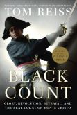 Book Cover Image. Title: The Black Count:  Glory, Revolution, Betrayal, and the Real Count of Monte Cristo, Author: Tom Reiss