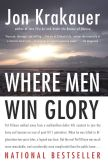 Book Cover Image. Title: Where Men Win Glory:  The Odyssey of Pat Tillman, Author: Jon Krakauer