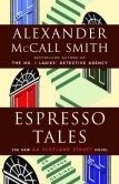 Book Cover Image. Title: Espresso Tales (44 Scotland Street Series #2), Author: Alexander McCall Smith