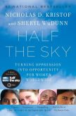 Book Cover Image. Title: Half the Sky:  Turning Oppression into Opportunity for Women Worldwide, Author: Nicholas D. Kristof