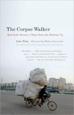 The Corpse Walker: Real-Life Stories, China from the Bottom Up