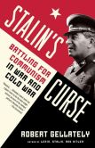 Book Cover Image. Title: Stalin's Curse:  Battling for Communism in War and Cold War, Author: Robert Gellately