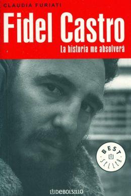 Fidel Castro, la historia me absolvera