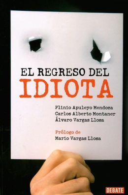 El regreso del perfecto idiota latinoamericano (Guide to the Perfect Latin American Idiot)