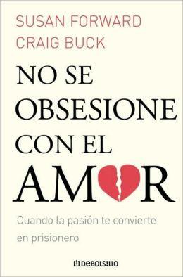 No se obsesione con el amor
