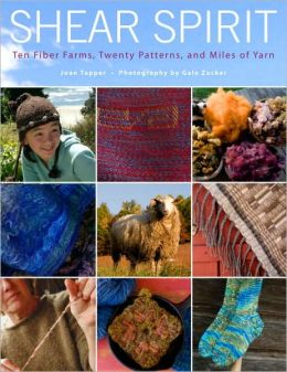 Shear Spirit: Life on America's Fiber Farms and Ranches