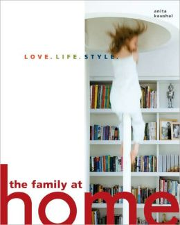 The Family at Home: Love. Life. Style