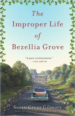 The Improper Life of Bezellia Grove: A Novel