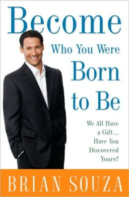 Become Who You Were Born to Be: We All Have a Gift... . Have You Discovered Yours?