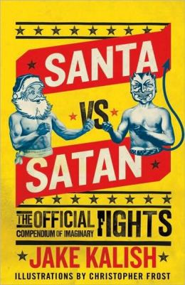 Santa vs. Satan: The Official Compendium of Imaginary Fights