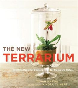 New Terrarium: Creating Beautiful Displays for Plants and Nature