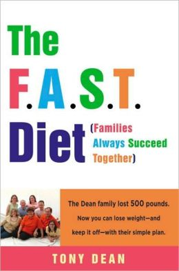 F. A. S. T. Diet (Families Always Succeed Together): How One Family Together Lost 500 Pounds and You Can Too