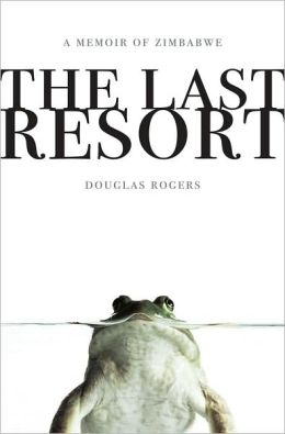 The Last Resort: A Memoir of Zimbabwe