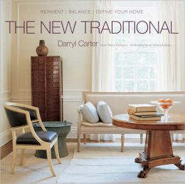 New Traditional: Reinvent-Balance-Define Your Home
