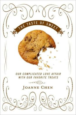 Taste of Sweet: Our Complicated Love Affair with Our Favorite Treats