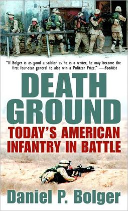 Death Ground: Today's American Infantry in Battle