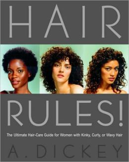 Hair Rules!: The Ultimate Hair-Care Guide for Women with Kinky, Curly, or Wavy Hair