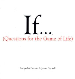 If... (Questions for the Game of Life)