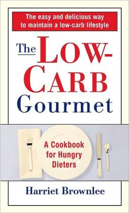 Low Carb Gourmet: The Cookbook for Hungry Dieters
