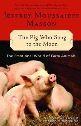 Pig Who Sang to the Moon: The Emotional World of Farm Animals