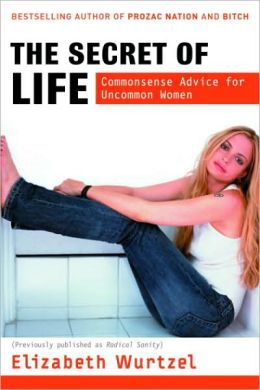 Secret of Life: Commonsense Advice for Uncommon Women