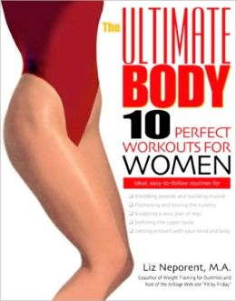 Ultimate Body: 10 Perfect Workouts for Women