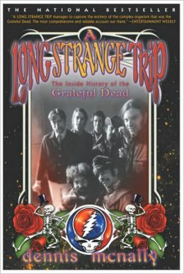 Long Strange Trip: The Inside History of the Grateful Dead
